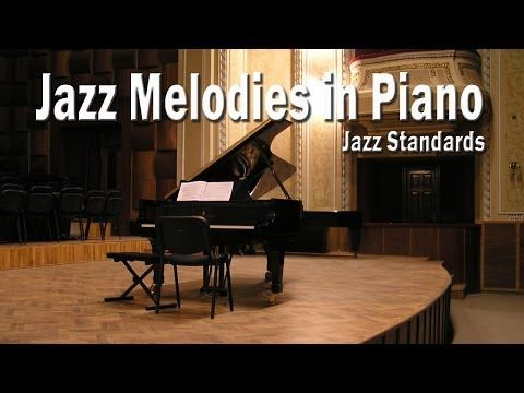 Jazz Melodies in Piano | Jazz Standards: Piano Covers - YouTube