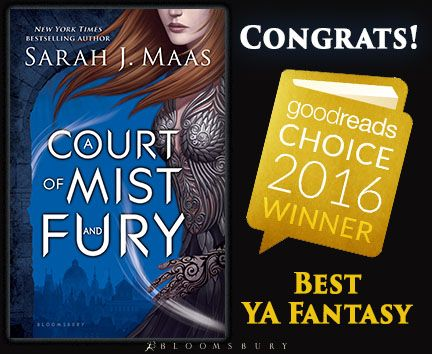 """worldofsarahjmaas: """"A COURT OF MIST AND FURY was named the Best YA Fantasy of 2016 in the Goodreads Choice Awards!! """""""