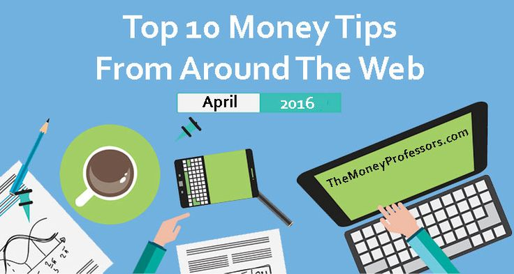 Top-10-Money-Tips-from-Around-the-Web from www.TheMoneyProfessors.com