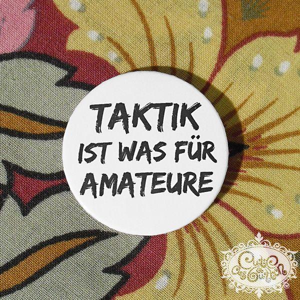 button 'Taktik ist was für Amateure' von cute as a button auf DaWanda.com