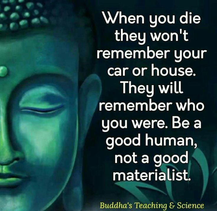 Be a good human not a materialist