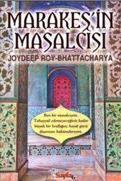 Marakeş'in Masalcısı - Joydeep Roy Bhattacharya
