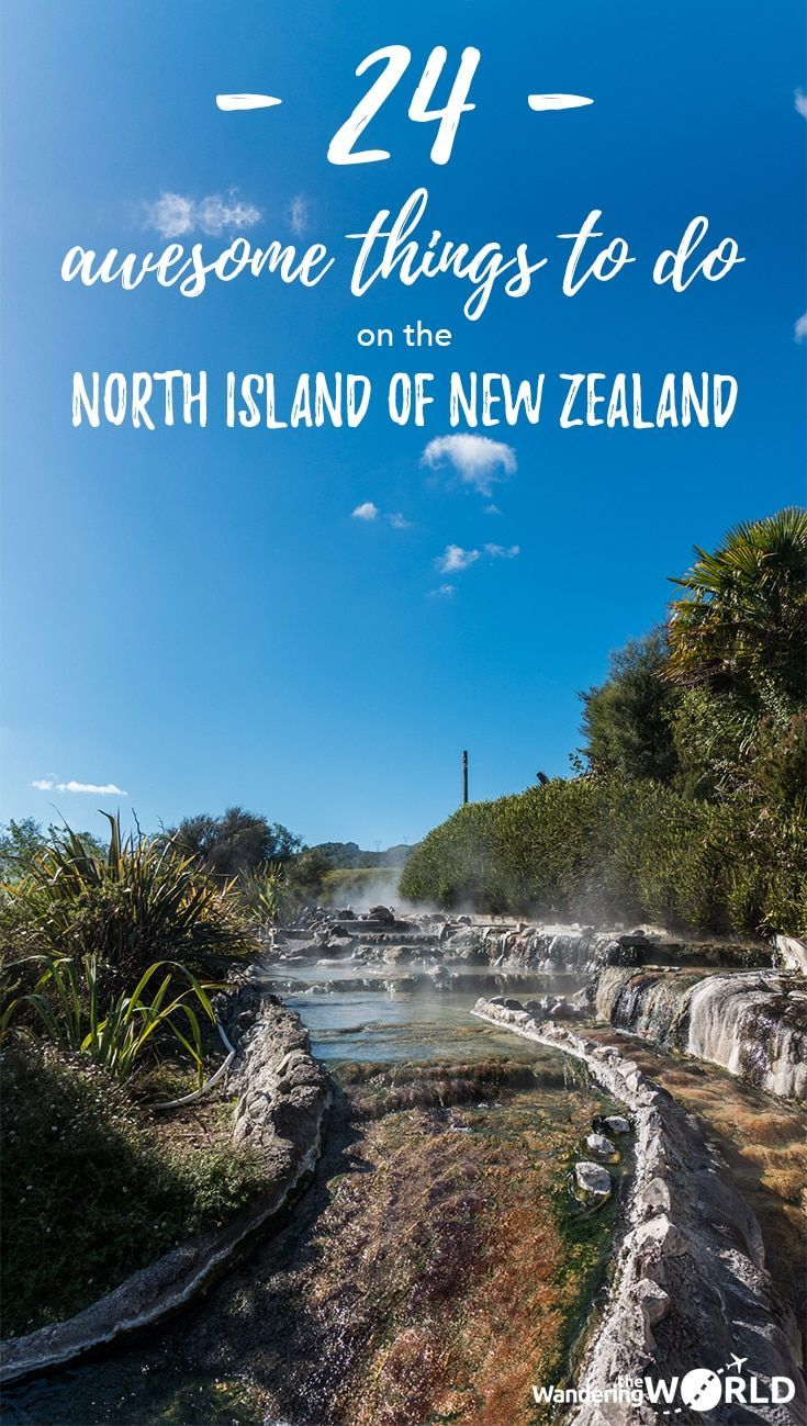 24 Awesome Things to do on the North Island of New Zealand - Pinterest