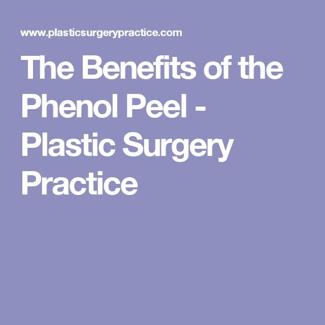 The Benefits of the Phenol Peel - Plastic Surgery Practice