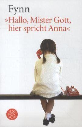 Hallo, Mister Gott, hier spricht Anna von Fynn http://www.amazon.de/dp/3596148030/ref=cm_sw_r_pi_dp_efugub0FRBCX3