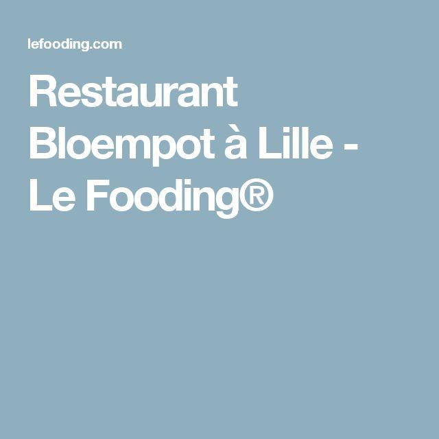 Restaurant Bloempot à Lille - Le Fooding®