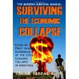 The Modern Survival Manual: Surviving the Economic Collapse (Paperback)By Fernando Ferfal Aguirre