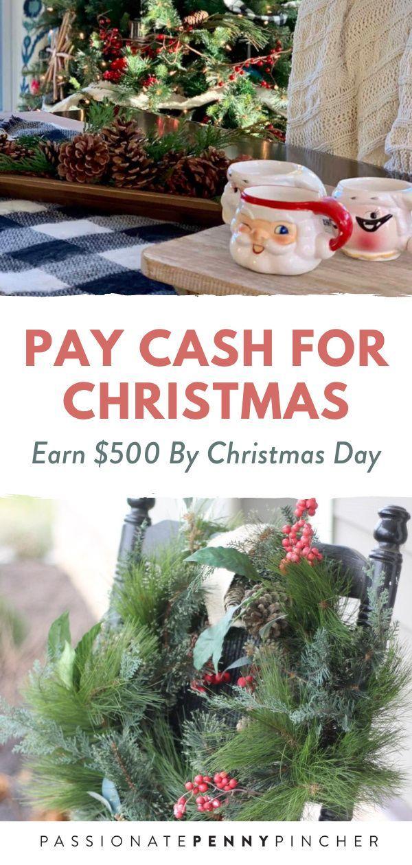 Pay Cash For Christmas Earn 500 By Christmas Day In 2020 Christmas Prep Christmas Holiday Season