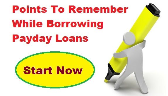 Points You Should Remember While Borrowing Payday Loans