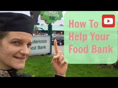 Food Banks -  How To Provide Healthy Food to your Local Food Banks - YouTube