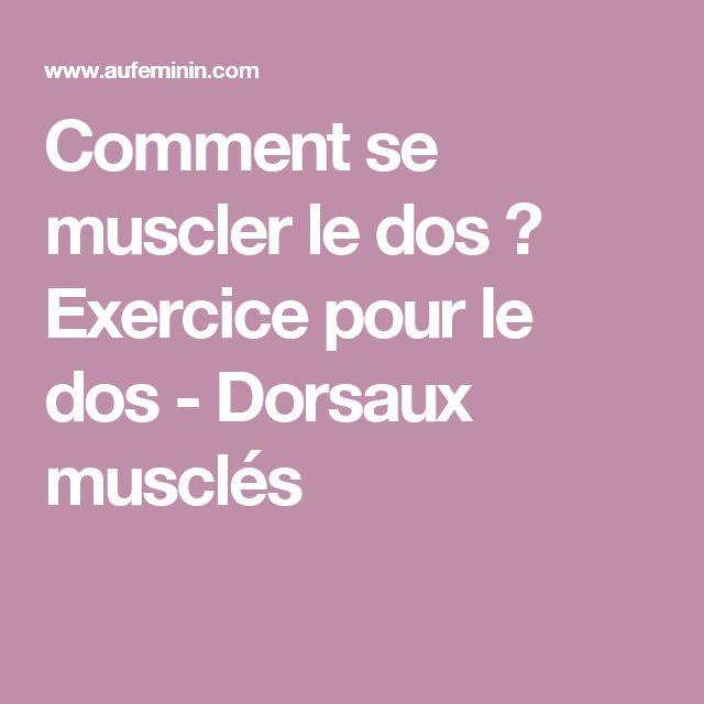 Comment se muscler le dos ? Exercice pour le dos - Dorsaux musclés