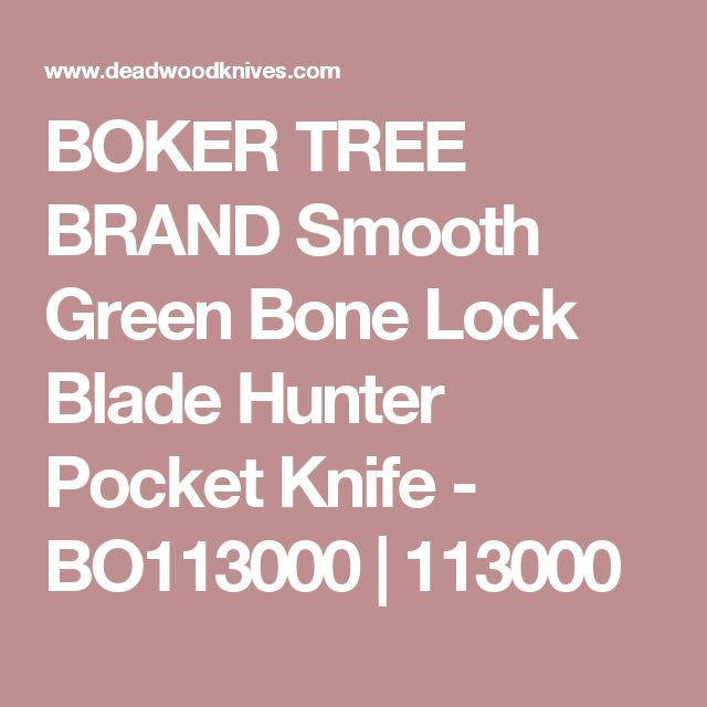 BOKER TREE BRAND Smooth Green Bone Lock Blade Hunter Pocket Knife - BO113000 | 113000