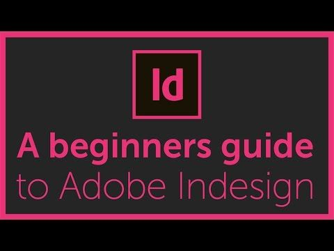 Adobe Indesign For Beginners - Tutorial Course Overview & Breakdown - YouTube