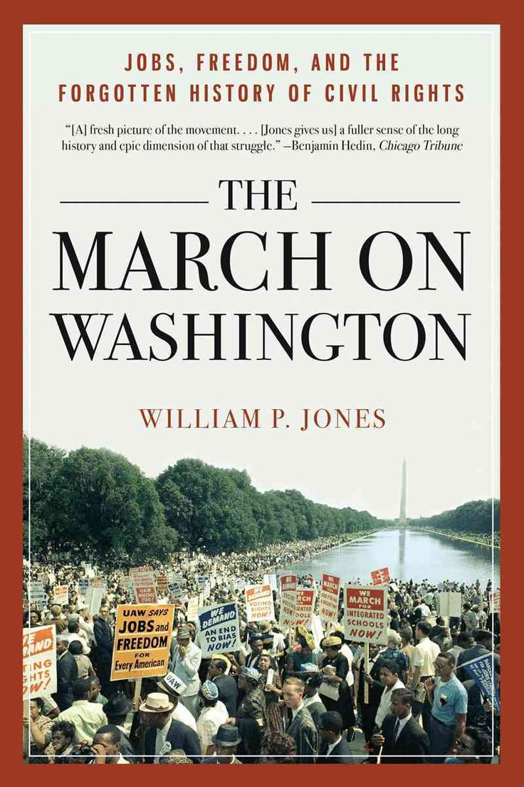 The March on Washington: Jobs Freedom and the Forgotten History of Civil Rights