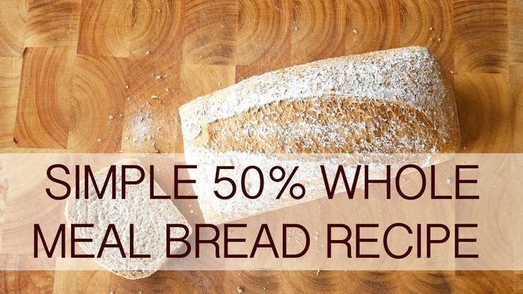 Simple 50% whole wheat bread recipe