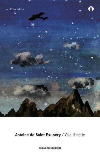 Volo di notte  http://www.librimondadori.it/libri/volo-di-notte-antoine-de-saint-exupery