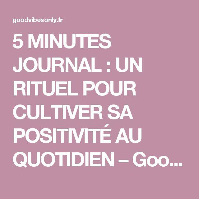 5 MINUTES JOURNAL : UN RITUEL POUR CULTIVER SA POSITIVITÉ AU QUOTIDIEN – Good Vibes Only