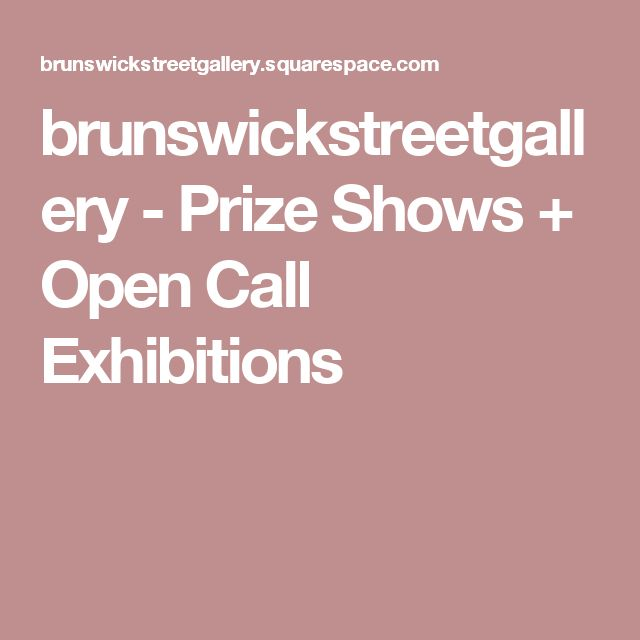 brunswickstreetgallery - Prize Shows + Open Call Exhibitions