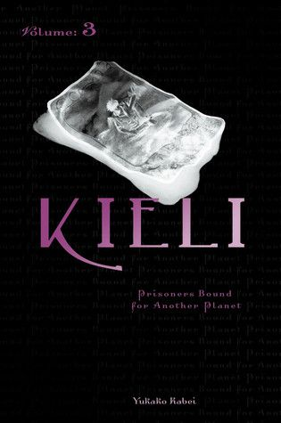 Kieli, Volume 3: Prisoners Bound for Another Planet