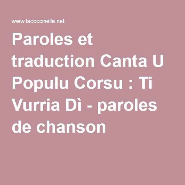 Paroles et traduction Canta U Populu Corsu : Ti Vurria Dì - paroles de chanson