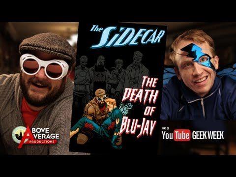 Pype.tv - The Sidecar ft. Bobby Moynihan: The Death of Blu-Jay - Geek Week