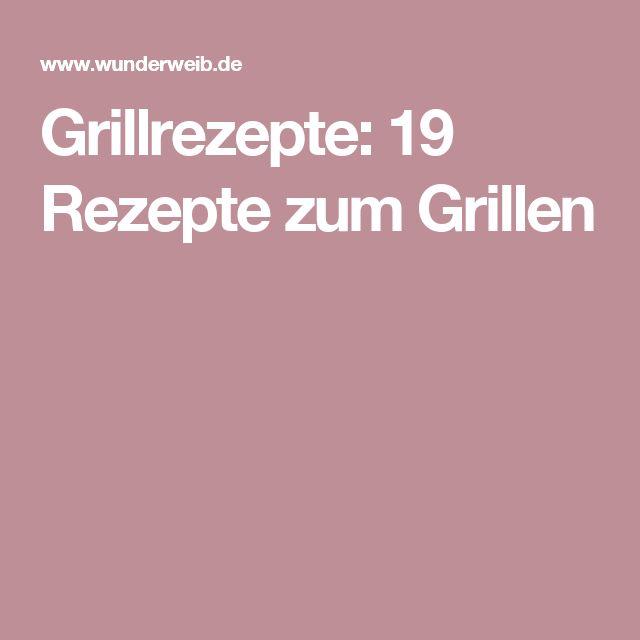 Grillrezepte: 19 Rezepte zum Grillen