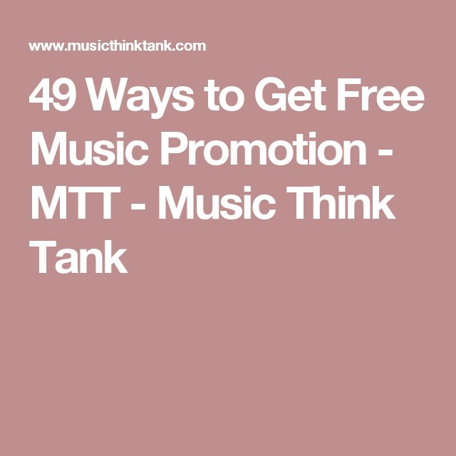 49 Ways to Get Free Music Promotion - MTT - Music Think Tank