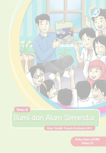 Download Buku Guru Kurikulum 2013 SD Kelas 3 Tema 8 Bumi dan Alam Semesta