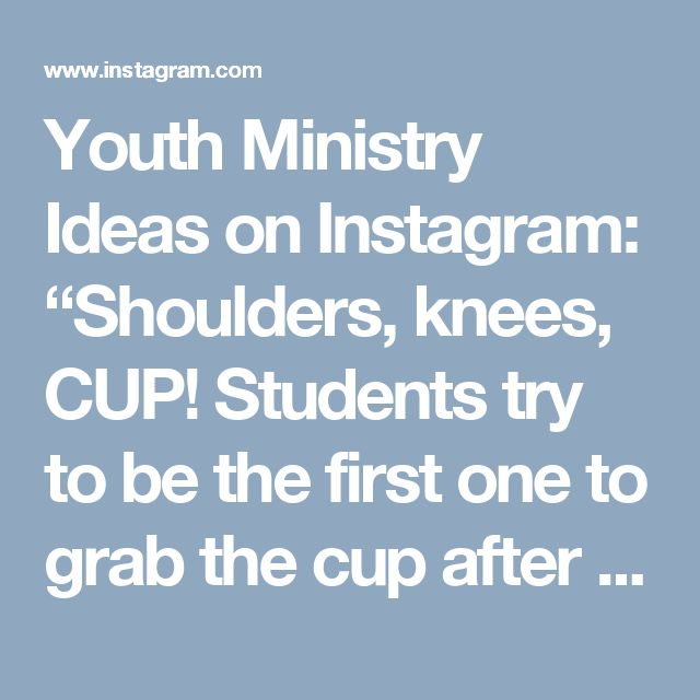 """Youth Ministry Ideas on Instagram: """"Shoulders, knees, CUP! Students try to be the first one to grab the cup after listening to a series of commands. Have them break in to pairs facing a cup, then shout Head, Toes, Elbows, Toes, Ears, Hair (really anything will work) and then CUP! The first person to grab the cup moves on, finds a new partner, and the losers sit down. Last person standing wins! Love this idea and video by @epikosfuse and @pastor_tank #stumin #youthgames #youthgroup…"""