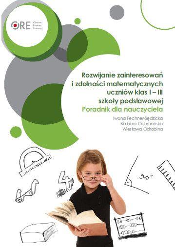Ośrodek Rozwoju Edukacji :: Rozwijanie zainteresowań i zdolności matematycznych uczniów klas I-III szkoły podstawowej. Poradnik dla nauczyciela