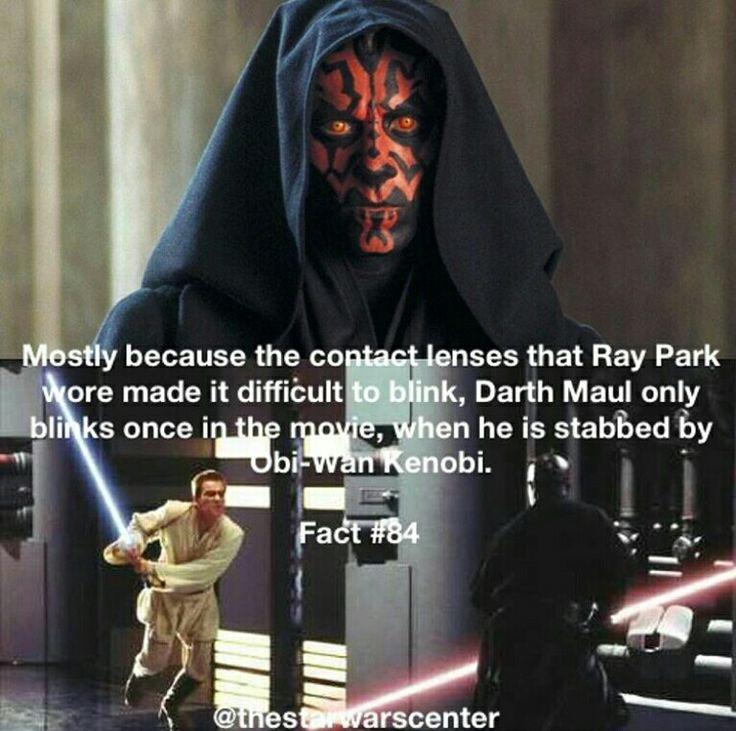 Star Wars Facts << Definitely gotta rewatch TPM to see if this is true. Although I know Maul blinks when he's stabbed.