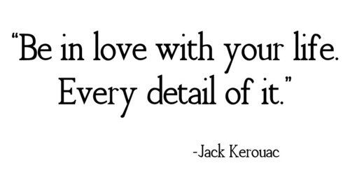 .: Jackkerouac, In Love, Inspiration, Quotes, Wisdom, Jack Kerouac, Things, Jack O'Connel, Love Life