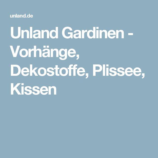Unland Gardinen - Vorhänge, Dekostoffe, Plissee, Kissen