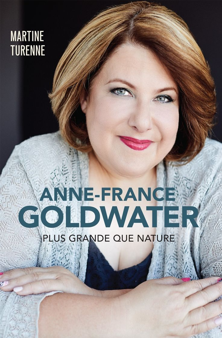 3 - Anne-France Goldwater - Plus grande que nature -   Martine Turenne -  312 pages, Couverture souple. Photos en noir et blanc. -  Référence : 902462 #Livre #Biographie #Témoignage #book #Cadeau #Lecture