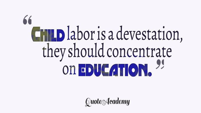 """""""Protect Child Development – Stop Child Labor."""" #StopChildLabor #Quoteacademy Find More at http://www.quoteacademy.com/stop-child-labor-quotes-slogans/"""