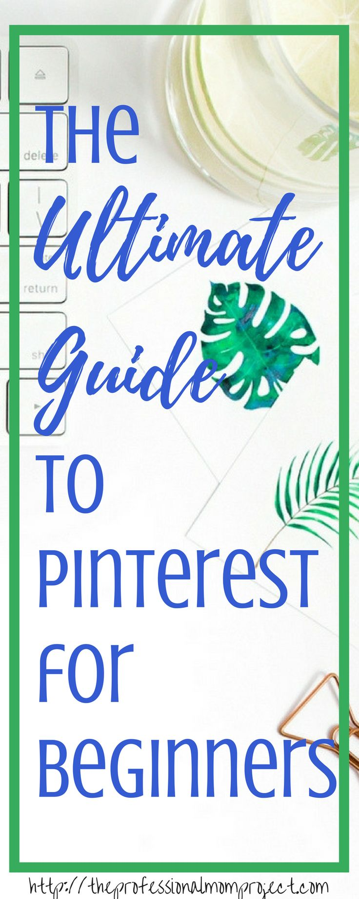 The ultimate guide to Pinterest for Beginners. A simple how to use Pinterest for Newbies
