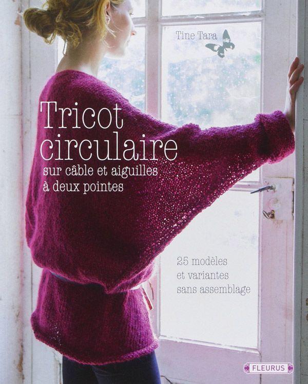Tricot circulaire sur câble et aiguilles à deux pointes, 1 livre pour vous apprendre à tricoter avec des aiguilles circulaires ou à deux pointes, avec 25 modèles http://www.magiedelalaine.com/livres-de-tricot/248-tricot-circulaire.html