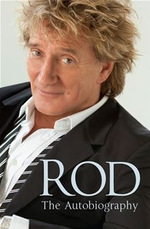 Rod: The Autobiography By: Rod Stewart
