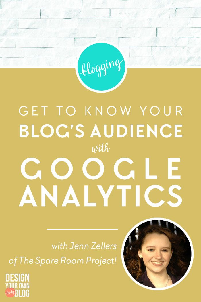 Do you use Google Analytics? What are you waiting for? Get to Know Your Blog's Audience and Grow Your Traffic with Google Analytics! // Design Your Own Blog