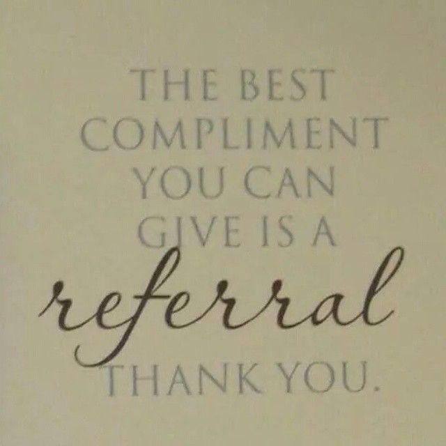 The Best Compliment You Can Give Is A Referral Thank You