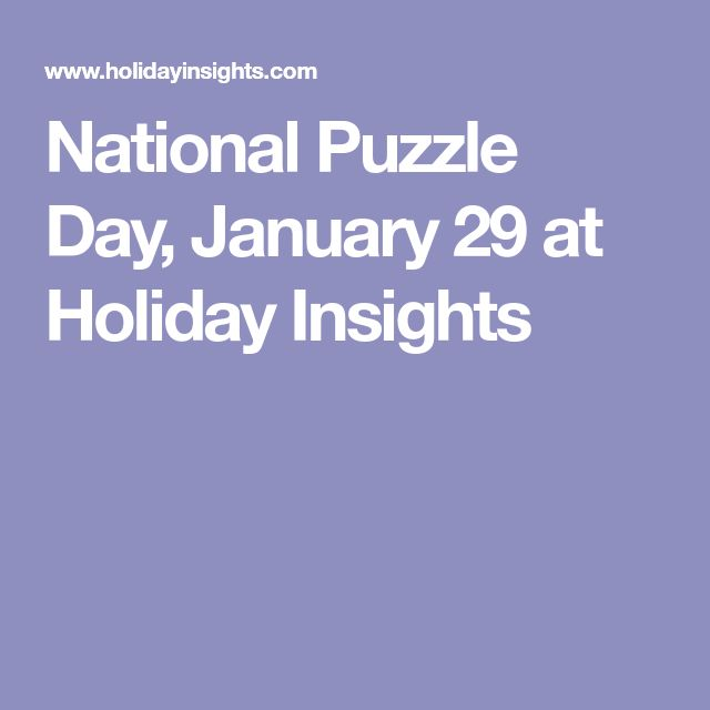 National Puzzle Day, January 29 at Holiday Insights