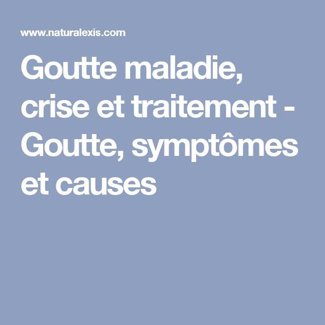 Goutte maladie, crise et traitement - Goutte, symptômes et causes