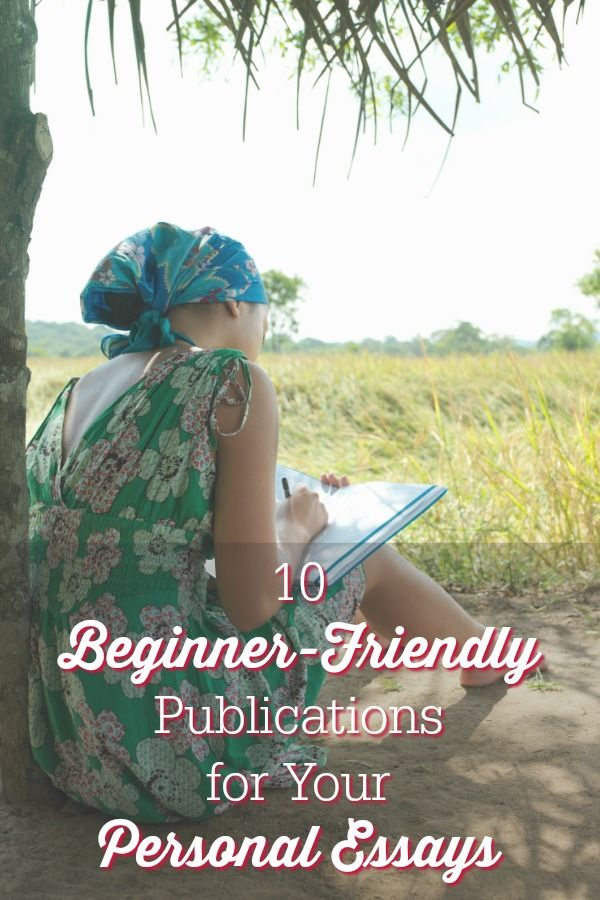 10 Beginner-Friendly Publications for Your Personal Essays -     Personal essays are everywhere you look lately, and many of you love to write them. Whether they are your go-to format, or just something you dabble in from time to time, it can be intimidating when …