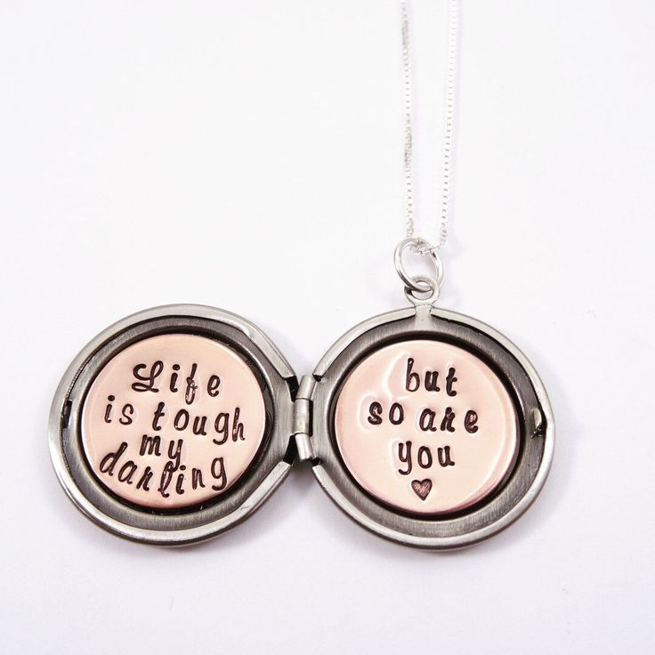 Quote locket necklace - Life is tough my darling but so are you - Cheer up gift - Best friend gift - Sister gift - Silver locket - by JulieElizabethCo on Etsy https://www.etsy.com/listing/473167702/quote-locket-necklace-life-is-tough-my