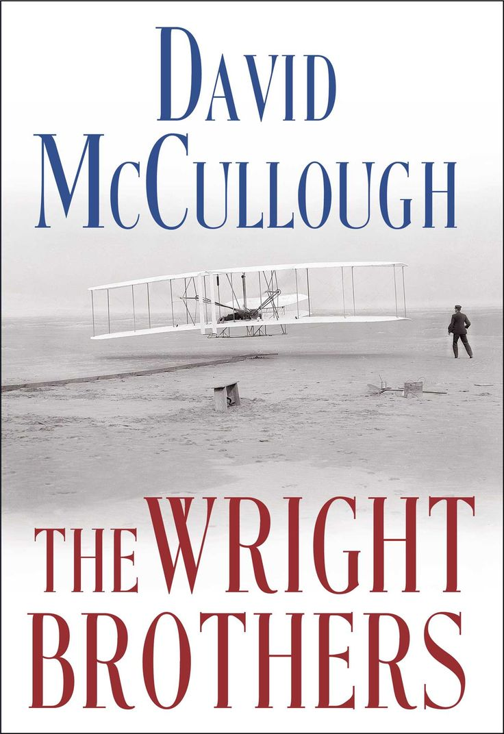 THE WRIGHT BROTHERS -- David McCullough ★★★★★ Full review at http://booktalk.fiction411.com/the-wright-brothers