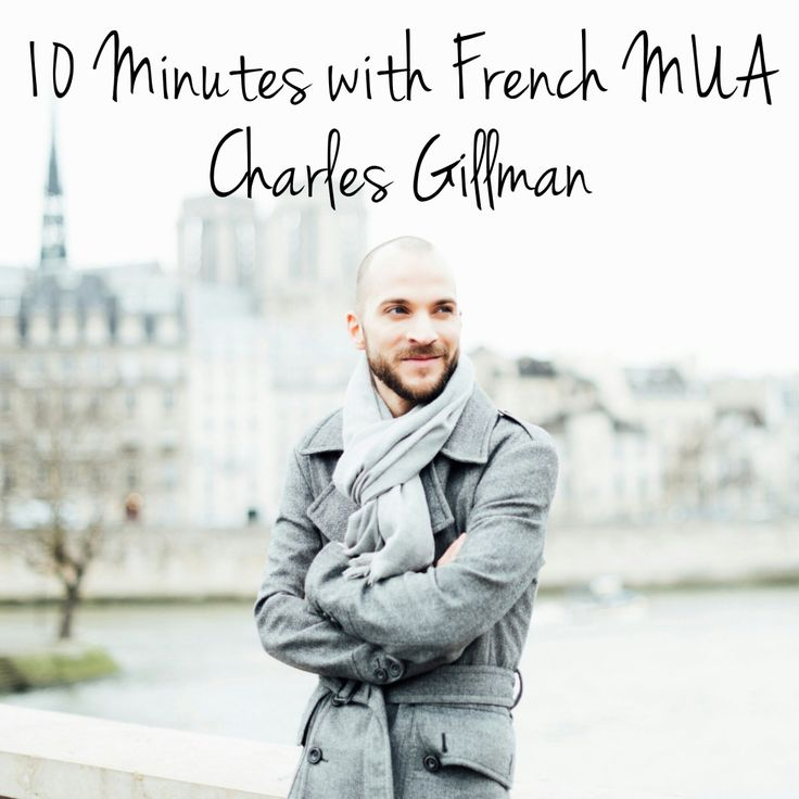 10 minutes with French MUA - Charles Gillman