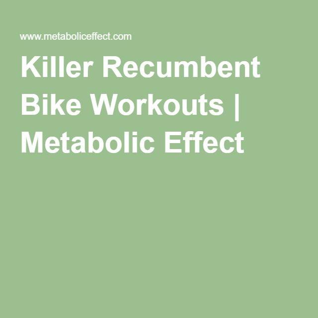 Best 25 Recumbent Bike Workout Ideas On Pinterest Hiit