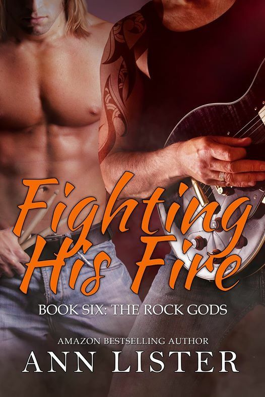 Cover for Fighting His Fire, Rock Gods Book 6, by Ann Lister!!