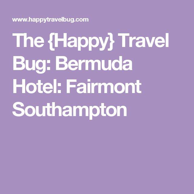 The {Happy} Travel Bug: Bermuda Hotel: Fairmont Southampton