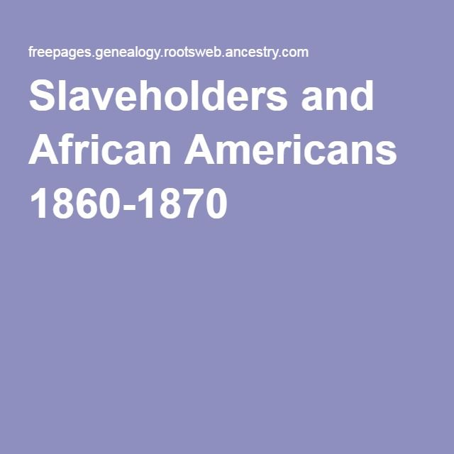 Slaveholders and African Americans 1860-1870